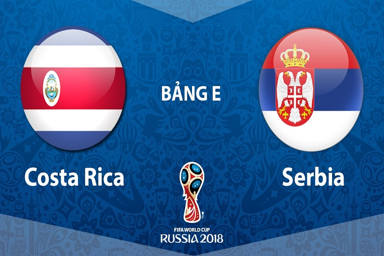 Soi kèo World Cup Costa Rica vs Serbia, 19h00 ngày 17/06